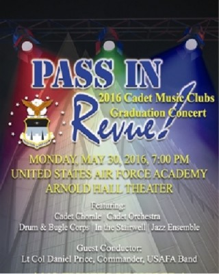 Pass in Revue! Cadet Music Clubs Graduation Concert presented by United States Air Force Academy Band at Arnold Hall Theater at U.S. Air Force Academy, USAF Academy CO