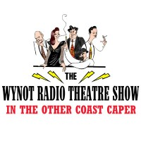 primary-WYNOT-Radio-Theatre-in-the-Other-Coast-Caper-1465422292