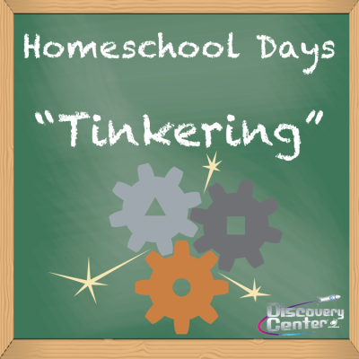 Homeschool Day: Tinkering presented by Space Foundation Discovery Center at Space Foundation Discovery Center, Colorado Springs CO