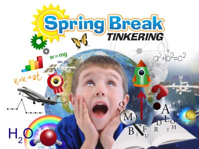 Spring Break Tinkering presented by Space Foundation Discovery Center at Space Foundation Discovery Center, Colorado Springs CO