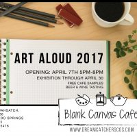 Art Aloud 2017 presented by Dream Catchers at Blank Canvas Cafe, Colorado Springs CO