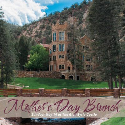 Mother's Day Brunch presented by Glen Eyrie Castle and Conference Center at Glen Eyrie Castle & Conference Center, Colorado Springs CO