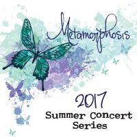 2017 Summer Concert Series: Metamorphosis