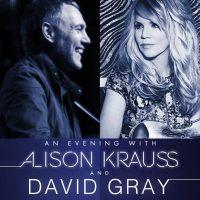 Allison Krauss & David Gray