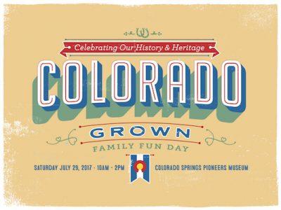Colorado Grown Family Fun Day presented by Colorado Springs Pioneers Museum at Colorado Springs Pioneers Museum, Colorado Springs CO