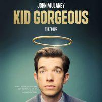 "John Mulaney: ""Kid Gorgeous"""