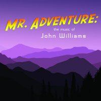 Colorado Springs Philharmonic Presents: 'Mr. Adventure: The Music Of John Williams'