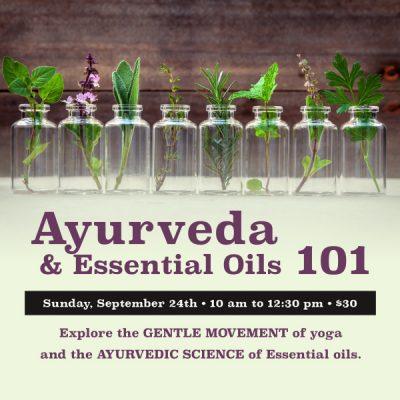 Ayurveda & Essential Oils 101