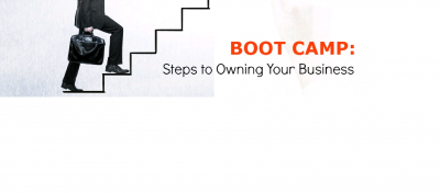 Boot Camp: Steps to Owning Your Business