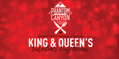 King & Queen Valentine's Day Dinner presented by <i>Virtual</i> First Friday: April 3 at Phantom Canyon Brewing Co., Colorado Springs CO