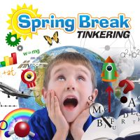 March Spring Break Tinkering