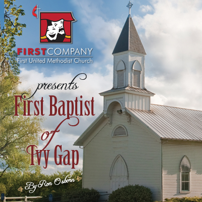 First Baptist of Ivy Gap presented by First Company at First Company Theater, Colorado Springs CO