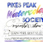 Pikes Peak Watercolor Society Member Show presented by 3 Peaks Photography & Design at Plaza of the Rockies, Colorado Springs CO