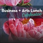 2018 Business & Arts Lunch