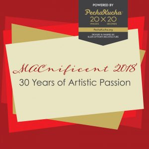 MACnificent 2018: 30 Years of Artistic Passion, Powered by PechaKucha presented by Manitou Art Center at Manitou Art Center, Manitou Springs CO