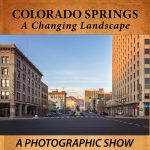 'Colorado Springs, A Changing Landscape' presented by Centennial Hall at Centennial Hall, Colorado Springs CO