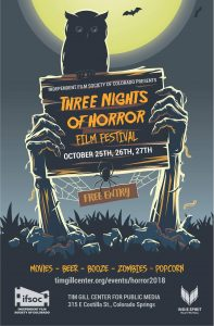 Three Nights of Horror Film Festival presented by Independent Film Society of Colorado at Tim Gill Center for Public Media, Colorado Springs CO