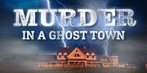Murder in a Ghost Town