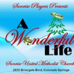 'A Wonderful Life' presented by Sunrise Players at Sunrise United Methodist Church, Colorado Springs CO