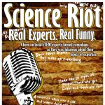 Science Riot Comedy Encore presented by Science Riot at Space Foundation Discovery Center, Colorado Springs CO