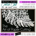 Friday Night Creative Chill: The Art of Paper Cutting presented by Ute Pass Cultural Center at Ute Pass Cultural Center, Woodland Park CO