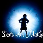 Skate with Matilda