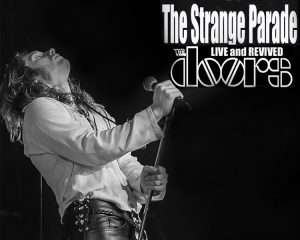 The Strange Parade: The Doors Live & Revived