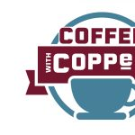 Coffee with COPPeR: Military Arts Connection