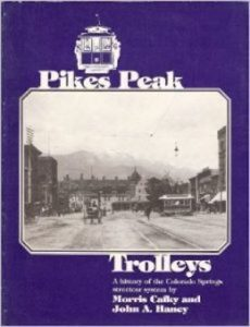 Pikes Peak Regional History Lecture Series: Pikes Peak Trolleys - Past, Present and Future