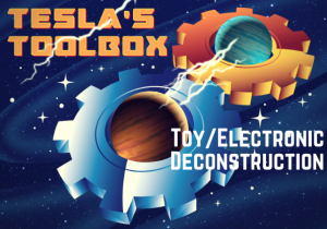 Tesla's Toolbox: Toy/Electronic Deconstruction