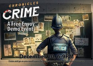 Chronicles of Crime Envoy Demo presented by Petrie's Family Games at Petrie's Family Games, Colorado Springs Colorado