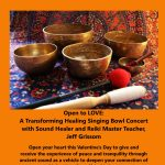 Open to LOVE:A Transformative Healing Singing Bowl Concert & Class