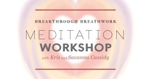 Breakthrough Breathwork Meditation Workshop
