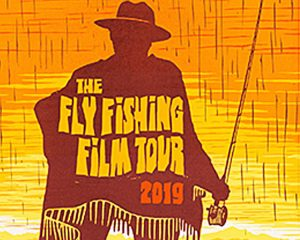 SOLD OUT: Fly Fishing Film Tour 2019