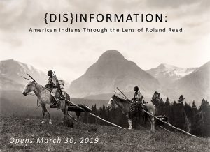 '(Dis)Information: American Indians Through the Lens of Roland Reed' presented by Colorado Springs Pioneers Museum at Colorado Springs Pioneers Museum, Colorado Springs CO
