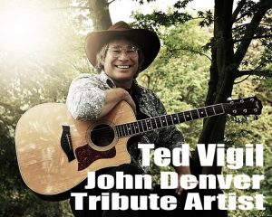 John Denver Tribute with Ted Vigil