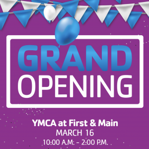 YMCA at First & Main Grand Opening
