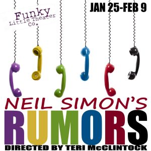 'Rumors' by Neil Simon: Closing Weekend presented by Funky Little Theater Company at ,