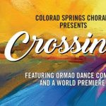 'Crossings' presented by Colorado Springs Chorale at Ent Center for the Arts, Colorado Springs CO
