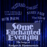 Some Enchanted Evening:The Songs of Rodgers & Hammerstein
