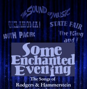 Some Enchanted Evening: The Songs of Rodgers &amp...