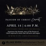 """""""The Passion of the Christ"""" Concert presented by Village Seven Presbyterian Church at Village Seven Presbyterian Church, Colorado Springs CO"""
