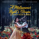 A Midsummer Night's Dream & A Touch of Class presented by Colorado Ballet Society at Ent Center for the Arts, Colorado Springs CO