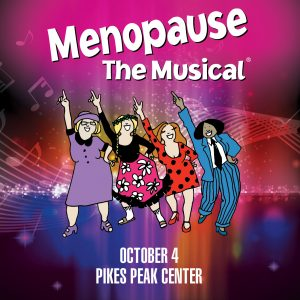 Menopause the Musical presented by Pikes Peak Center for the Performing Arts at Pikes Peak Center for the Performing Arts, Colorado Springs CO