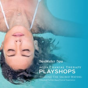 Aqua Cranial Therapy Playshops presented by SunWater Spa at SunWater Spa, Manitou Springs CO