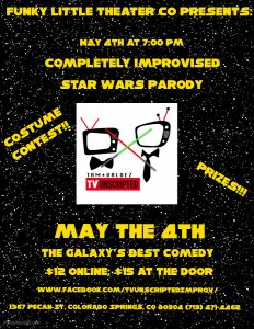 Improvised Star Wars Parody, Live Show, and Costume Contest presented by Funky Little Theater Company at Funky Little Theater Company, Colorado Springs CO