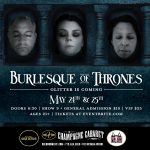 The Champagne Cabaret Presents: Burlesque of Thrones