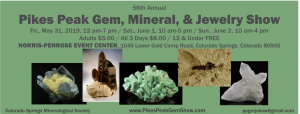 Pikes Peak Gem, Mineral & Jewelry Show presented by Colorado Springs Mineralogical Society at Norris Penrose Event Center, Colorado Springs CO