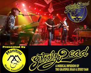 Manitou Music Foundation Presents: Steely Dead presented by Stargazers Theatre & Event Center at Stargazers Theatre & Event Center, Colorado Springs CO