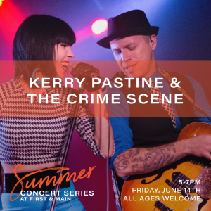 First & Main Summer Concert Series: Kerry Pastine & the Crime Scene